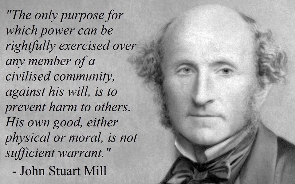 «Ο μόνος σκοπός εξάσκησης της εξουσίας στο μέλος μιας κοινότητας απέναντι στις επιθυμίες του είναι λόγω ζημιάς των άλλων, το ίδιο όφελος από ηθικό είτε υλικό δεν αρκεί»