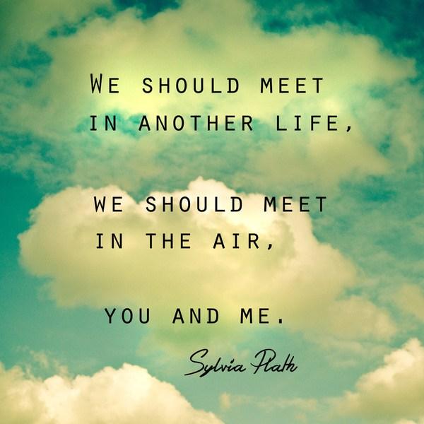 «Θα συναντηθούμε στην άλλη ζωή στους αιθέρες εσύ κι εγώ»
