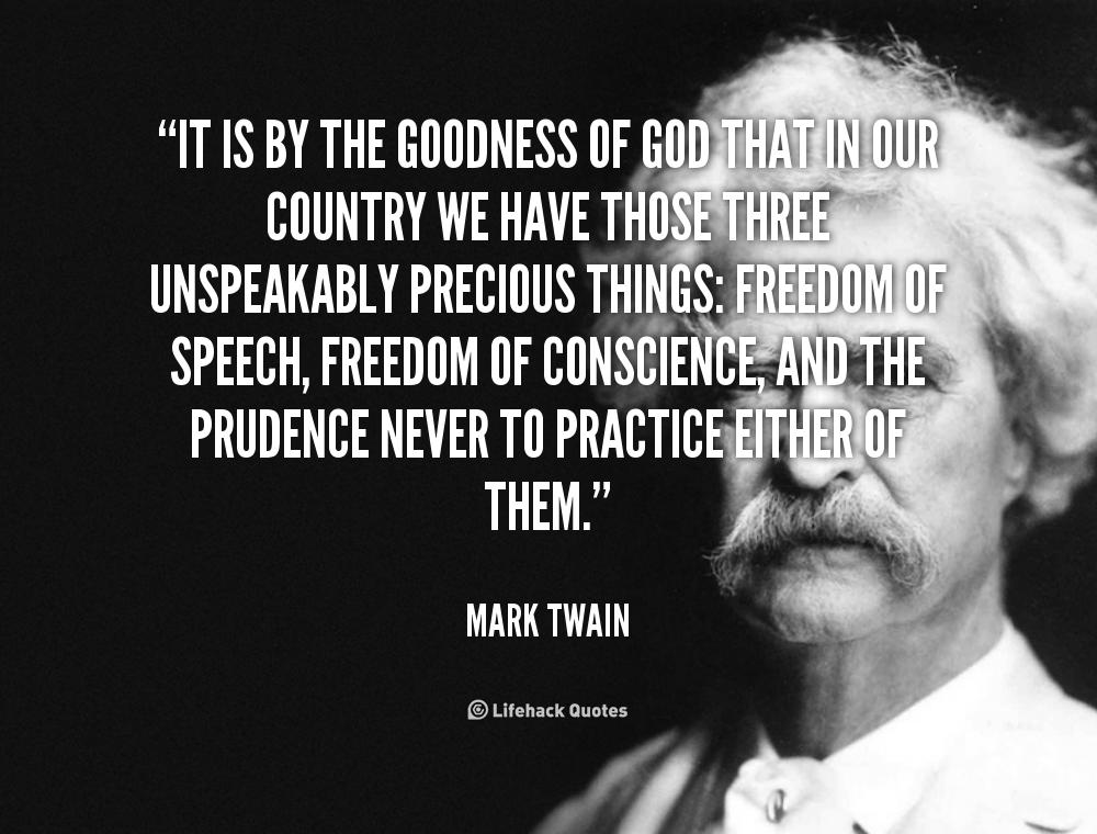«Είναι με την χάρη του Θεού που κατέχουμε τα πολύτιμα αγαθά στην χώρα μας, την ελευθερία του λόγου και της συνειδήσεως και συνεκτικότητα για να μην ωφελούμαστε του ουδενός»