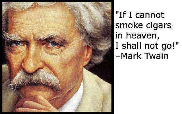 «Εάν δεν μπορώ να καπνίσω πούρα στον παράδεισο δεν πηγαίνω»