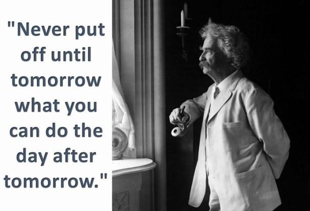 «Μην αφήνεις για το αύριο ο,τι γίνεται για μεθαύριο»