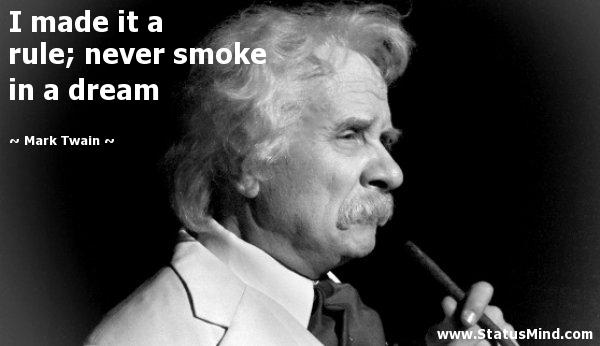 «Έχω από κανόνα ποτέ να μην καπνίζω στο όνειρό μου»