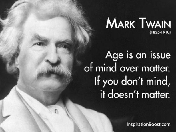 «Η ηλικία είναι ζήτημα της σκέψης τόσο ύλης, αν δεν σας πειράζει δεν κάνει διαφορά»