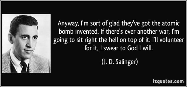 «Χαίρομαι που ανακάλυψαν την ατομική βόμβα. Αν γίνει πάλι πόλεμος θα κάτσω επάνω της και θα φτάσω τον Θεό!»