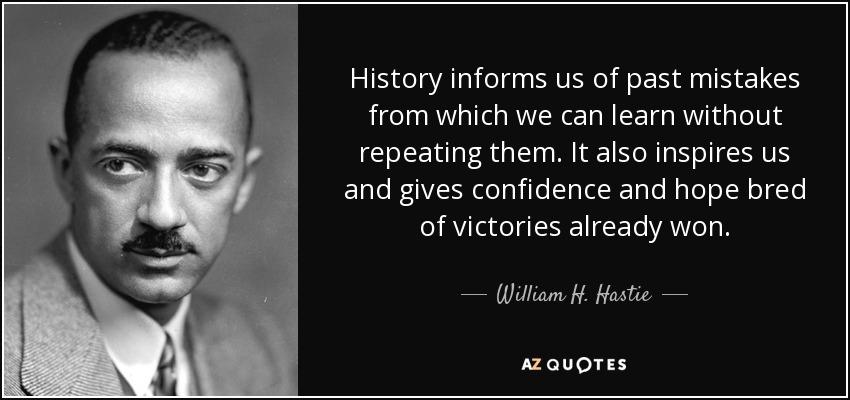 «Η ιστορία μας δίδαξε από τα λάθη με την επανάληψη του παραδείγματος και εμπνέει ελπίδα και την πεποίθηση των ήδη κεκτημένων αγώνων της»